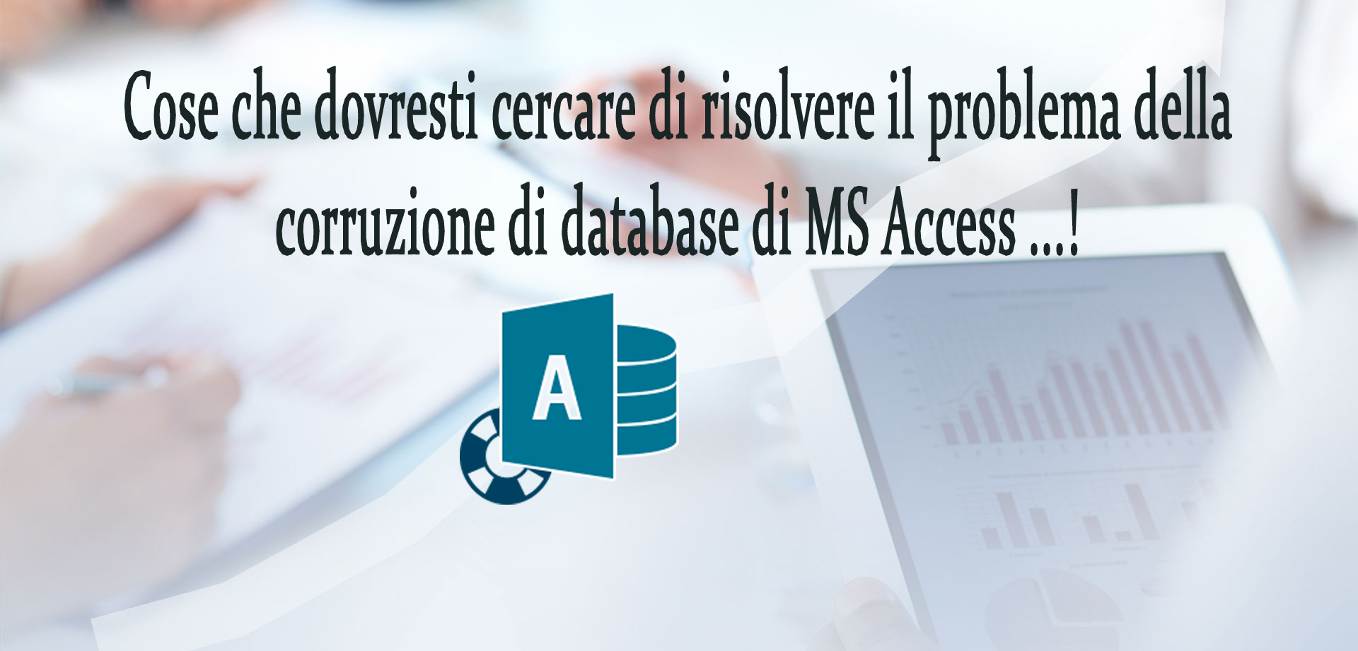 Correggere database MS Access Corrotti