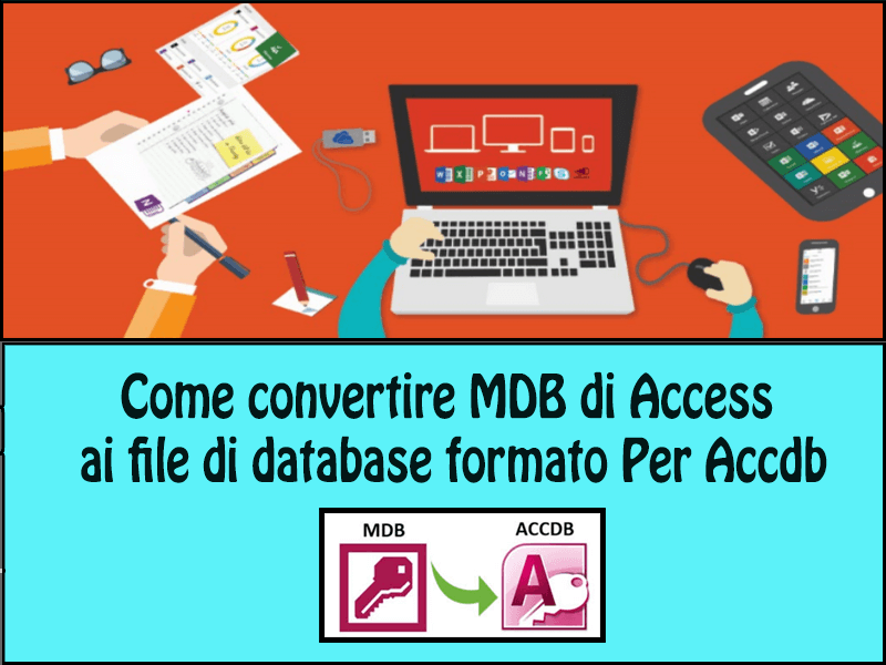 Come convertire MDB di Access ai file di database formato Per Accdb